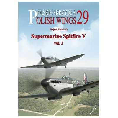 Polish Wings No. 29 Supermarine Spitfire V vol. 1 / ENG