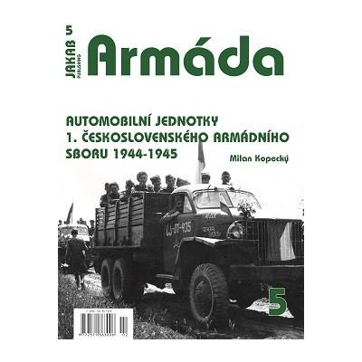 Automobilní jednotky 1.čs.arm.sboru 1944-1945 (M.Kopecký)