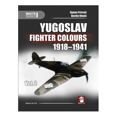 Yugoslav Fighter Colours 1918-1941. Volume 2