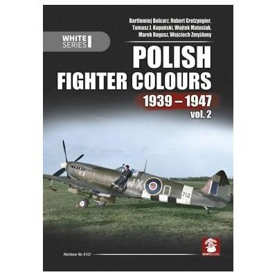 Polish Fighter Colours 1939-1947 vol.2