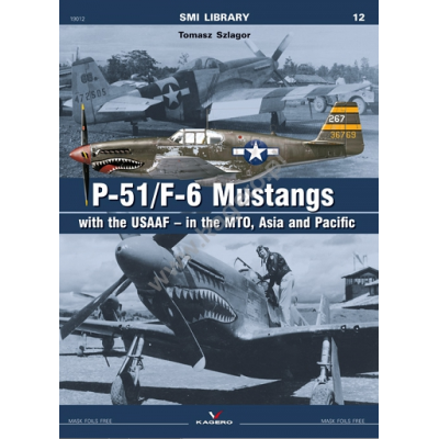P-51/F-6 Mustangs with the USAAF – in the MTO, Asia and...