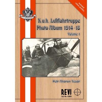 K.U.K. LUFTFAHRTRUPPE PHOTO ALBUM 1914-18 VOLUME 1