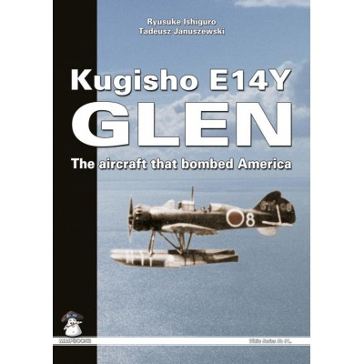 Kugisho E14Y Glen The aircraft that bombed America