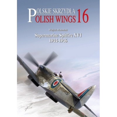 Polish Wings No. 16. Supermarine Spitfire XVI