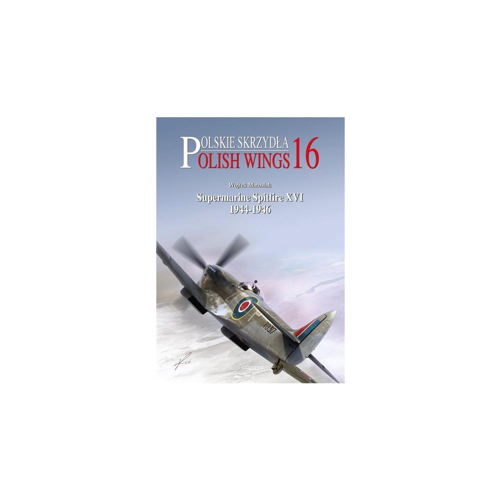 Polish Wings No. 16. Supermarine Spitfire XVI