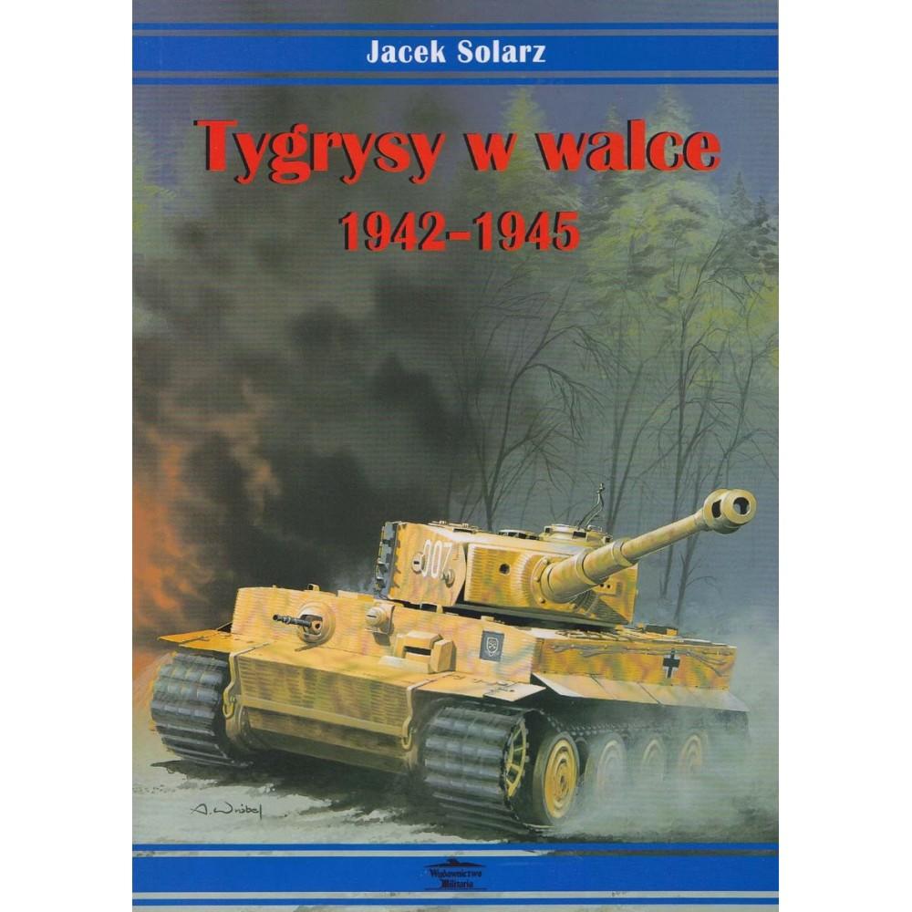 Tygrysy w walce 1942-1945