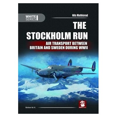 The Stockholm Run/Air Transport Between Britain and Sweden During  WWII