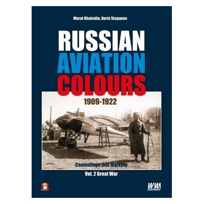 Russian Aviation Colours 1909-1922: Vol 2