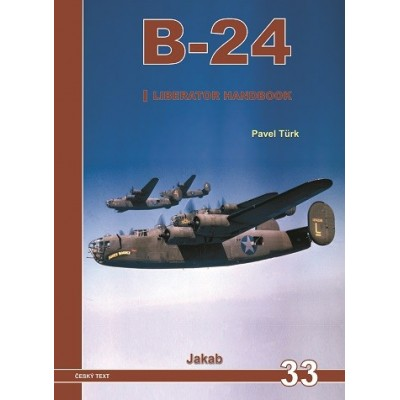 B-24 Liberator Handbook 1.díl/ Pavel Turk