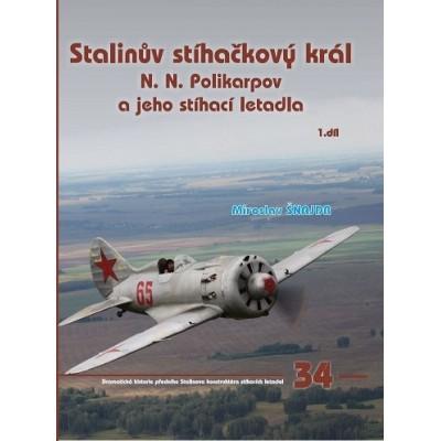 Stalinův stíhačkový král N.N.Polikarpov a jeho stíhací letadla 1.díl