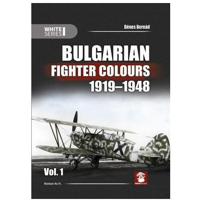 Bulgarian Fighter Colours 1919-1948 Vol. 1