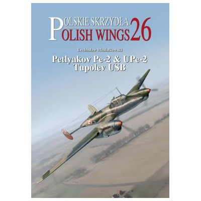Polish Wings No. 26 P Pe-2 & UPe-2 Tupolev USB