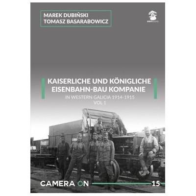 k.u.k. Eisenbahn-Bau Kompanie in Western Galicia...